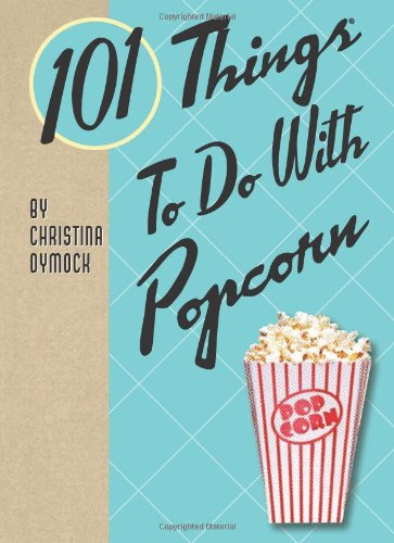 101 Things to Do with Popcorn Front Cover