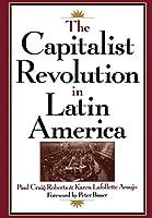 The Capitalist Revolution in Latin America