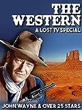 The Western - A Lost TV Special - John Wayne...