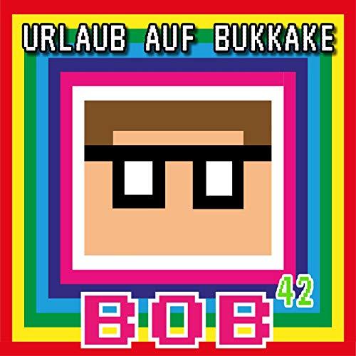 Urlaub auf Bukkake [Explicit]