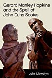 Gerard Manley Hopkins and the Spell of John Duns Scotus