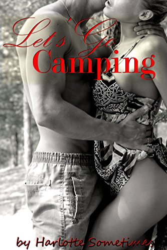 Let's Go Camping: Adventurous City Girl Sandra's Outdoor Adventure Gets Natural When Mountain Man Brandon Shares His Monster Inside