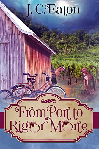 From Port to Rigor Morte (The Wine Trail Mysteries Book 7) by [J. C. Eaton]