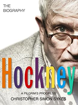 Hockney: The Biography Volume 2 by [Christopher Simon Sykes]