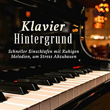 Klavier Hintergrund: Schneller Einschlafen mit Ruhigen Melodien, um Stress Abzubauen