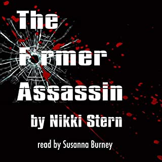 The Former Assassin                   By:                                                                                                                                 Nikki Stern                               Narrated by:                                                                                                                                 Susanna Burney                      Length: 9 hrs     1 rating     Overall 5.0