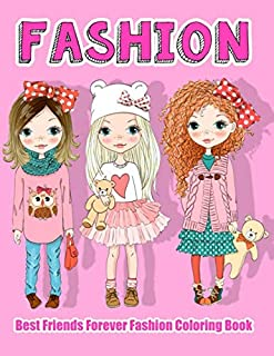 Best Friends Forever Fashion Coloring Book: For Kids, Fun Fashion Design Pretty Girls With Gorgeous Beauty Fashion Style &...