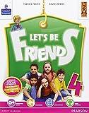 Let's be friends. Per la Scuola elementare. Con espansione online: 4