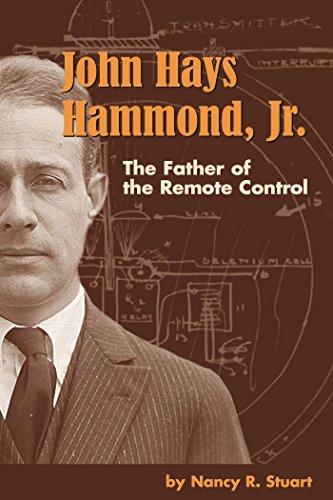 John Hays Hammond, Jr.: The Father of Remote Control (English...