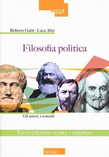 Filosofia politica. Gli autori, i concetti. Ediz. ampliata