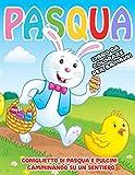 Pasqua libro da colorare per bambini: Il grande libro da colorare di Pasqua per bambini 4-8 anni - conigli, fiori, abiti pasquali, uova di Pasqua e altro ancora