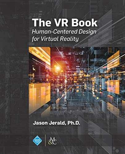 The VR Book: Human-Centered Design for Virtual Reality (ACM Books)