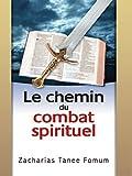 Le Chemin du Combat Spirituel (Le Chemin Chrétien t. 8)