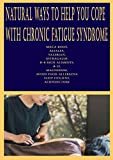 Natural Ways to Help You Cope with Chronic Fatigue Syndrome: Maca root, Alfalfa, Valerian, Astragalus, B-6 rich aliments, B-12, Magnesium, Avoid food allergens, Sleep hygiene, Acupuncture