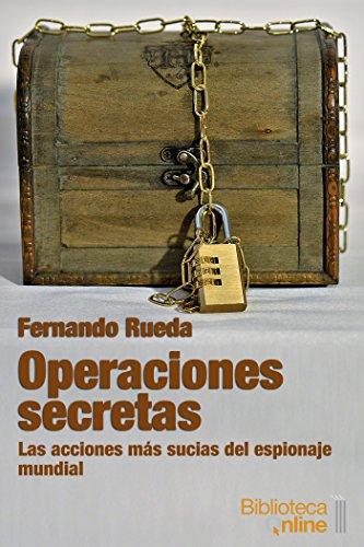 Book's Cover of Operaciones secretas: Las acciones más sucias del espionaje mundial Versión Kindle