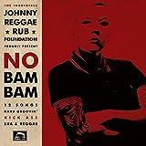 No Bam Bam - Johnny Reggae Rub Foundation