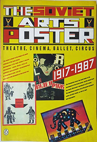 The Soviet Arts Poster: Theatre, Cinema, Ballet, Circus