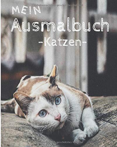 Mein Ausmalbuch - Katzen: Ausmalbilder für Erwachsene I Tiere