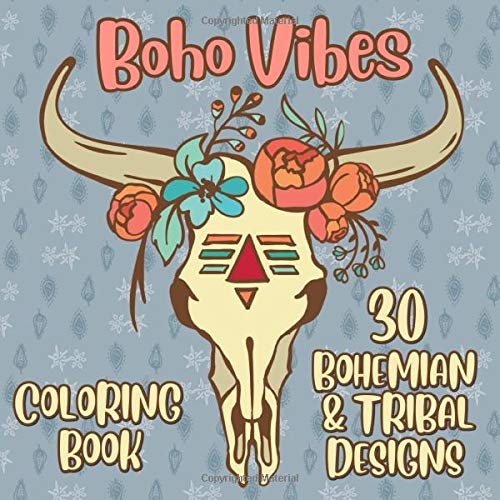 Boho Vibes Coloring Book: 30 Bohemian & Tribal Designs to Color for Stress Relief, Creativity and Relaxation - Feathers, Dreamcatchers, Animals, ... and More - Square Format - Size 8.5x8.5