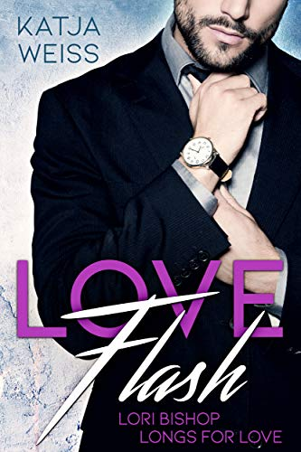 LOVE FLASH: Lori Bishop longs for Love (German Edition) eBook ...