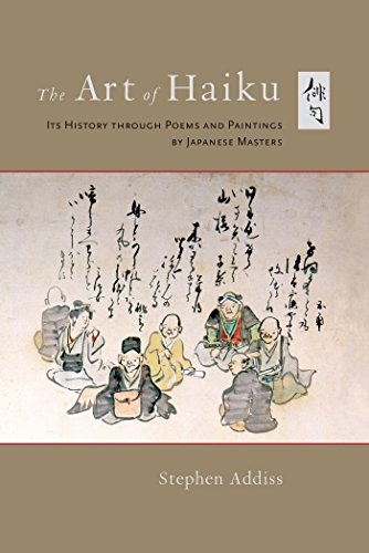 The Art of Haiku: Its History through Poems and Paintings by Japanese Masters (English Edition)