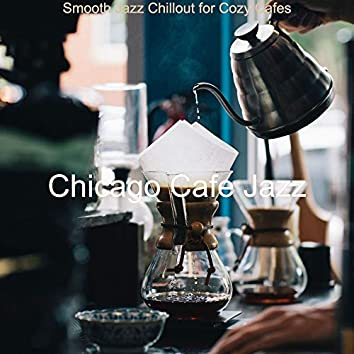 Smooth Jazz Chillout for Cozy Cafes