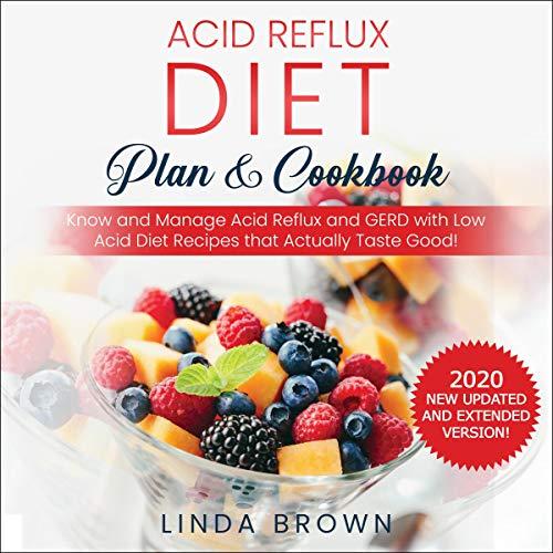 Acid Reflux Diet Plan & Cookbook  By  cover art