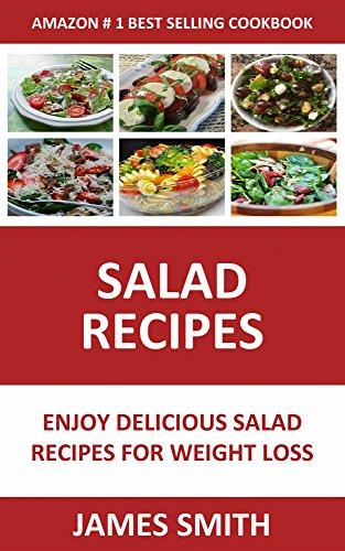 Salad Recipes: Enjoy Salad Recipes For Weight Loss and Health Recovery (Salad For Weight Loss Book 1)