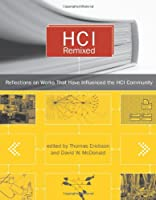HCI Remixed: Reflections on Works That Have Influenced the HCI Community (The MIT Press)