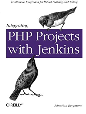 Integrating PHP Projects with Jenkins: Continuous Integration for Robust Building and Testing