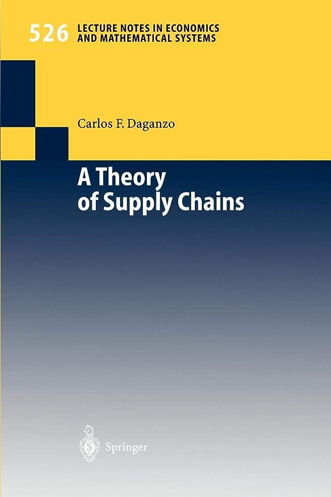 毒抑制するインレイA Theory of Supply Chains (Lecture Notes in Economics and Mathematical Systems)