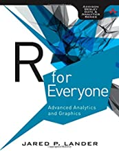 R for Everyone: Advanced Analytics and Graphics (Addison-Wesley Data and Analytics)