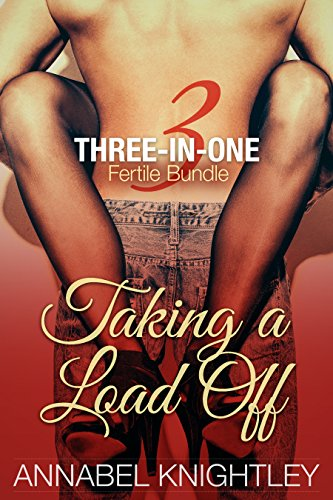 Taking A Load Off: Three-In-One Fertile Bundle (English Edition)