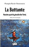 La battante - Renaître après le génocide des Tutsis