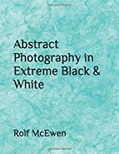Abstract Photography in Extreme Black & White