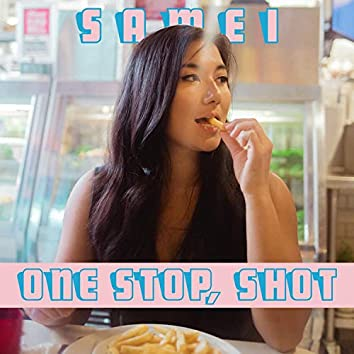 One Stop, Shot
