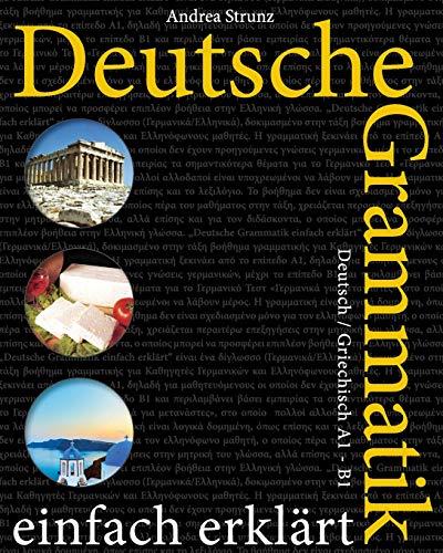 Deutsche Grammatik einfach erklärt: Deutsch / Griechisch A1 - B1
