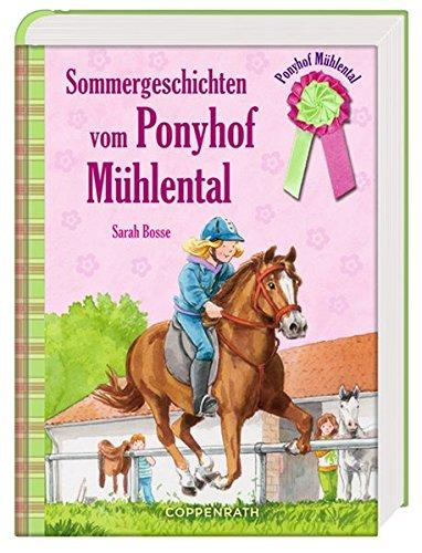 Sommergeschichten vom Ponyhof Mühlental: Sammelband II (Kinder- und Jugendliteratur)