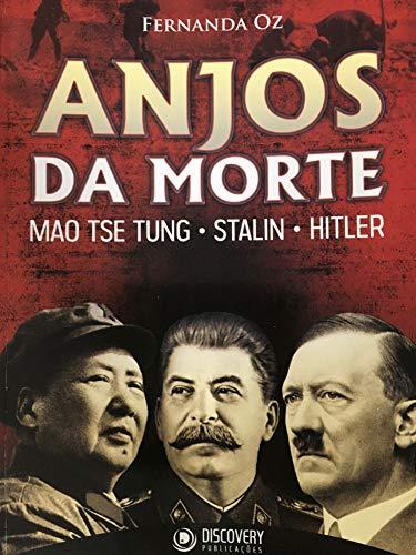 Anjos da Morte - Mao Tse Tung - Stalin - Hitler