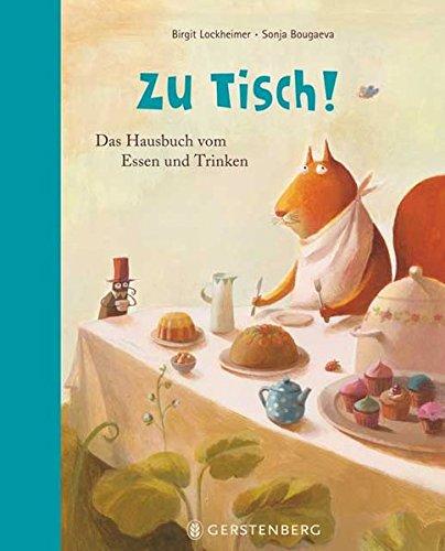 Zu Tisch!: Das Hausbuch vom Essen und Trinken