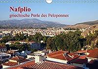 Nafplio - griechische Perle des Peloponnes (Wandkalender 2021 DIN A4 quer): Nafplio- die alte Hauptstadt Griechenlands ist eine Perle der Argolis und des Peloponnes (Monatskalender, 14 Seiten )