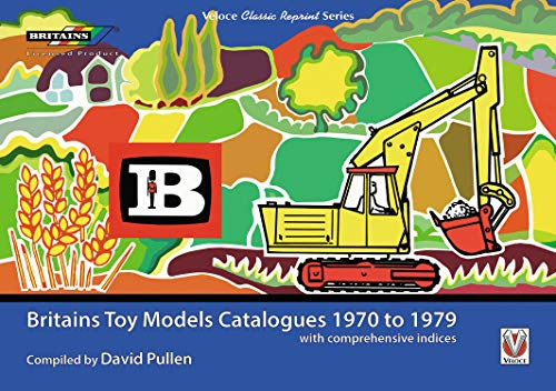 Britains Toy Models Catalogues 1970 to 1979: with comprehensive indices (Classic Reprint)