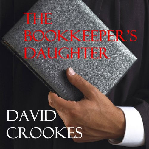 The Bookkeeper's Daughter                   By:                                                                                                                                 David Crookes                               Narrated by:                                                                                                                                 Alexandra Haag                      Length: 9 hrs and 26 mins     Not rated yet     Overall 0.0
