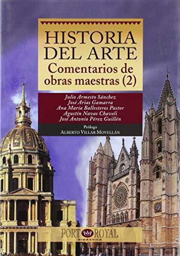 Historia del Arte. Comentarios de obras maestras (2) (Port-Royal / Didáctica)