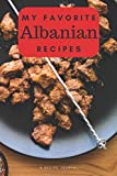 My favorite Albanian recipes: Blank book for great recipes and meals