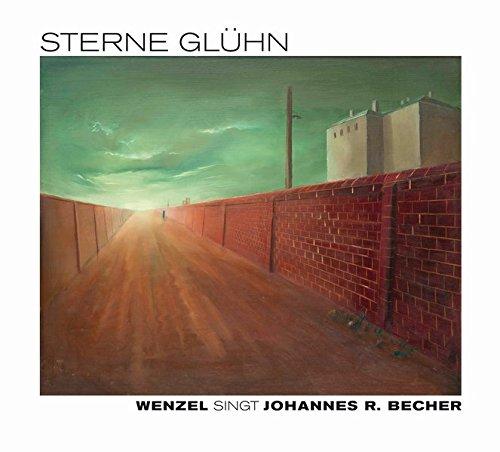 Sterne glühn: Wenzel singt Johannes R. Becher