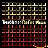 Songtexte von Troubleman - The First Phase