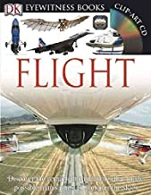 DK Eyewitness Books: Flight: Discover the Remarkable Machines That Made Possible Man's Quest to Conquer the S