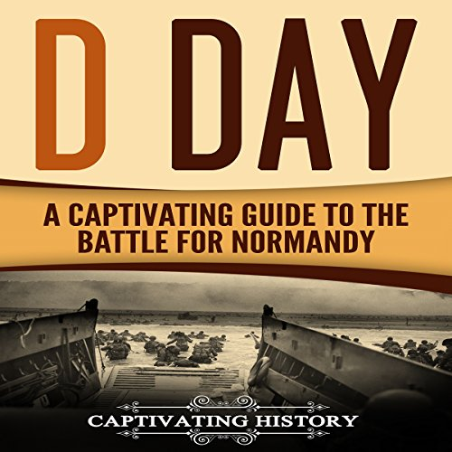 D Day: A Captivating Guide to the Battle for Normandy cover art