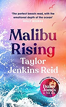 Malibu Rising: The new novel from the bestselling author of Daisy Jones & The Six by [Taylor Jenkins Reid]